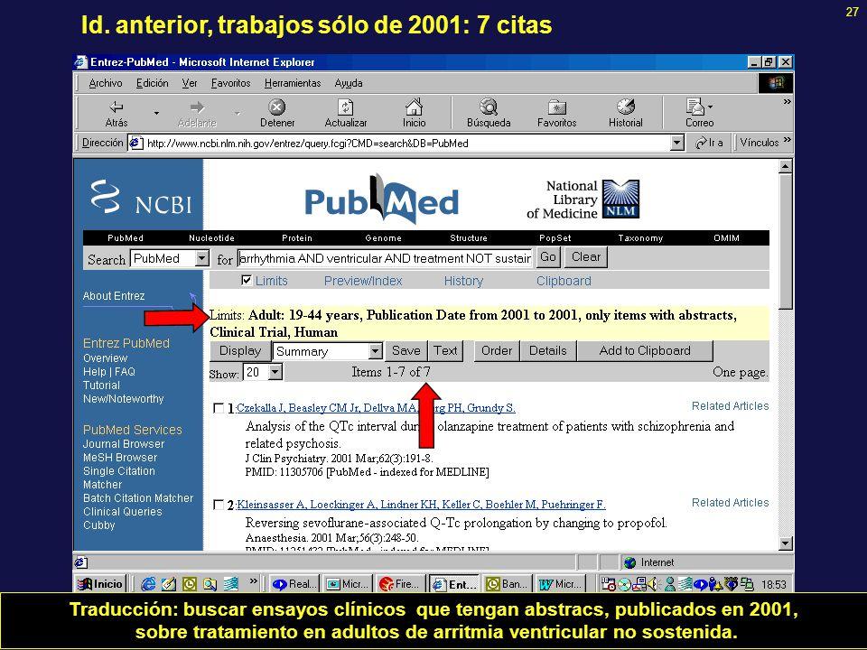 27 Id. anterior, trabajos sólo de 2001: 7 citas Traducción: buscar ensayos clínicos que tengan abstracs, publicados en 2001, sobre tratamiento en adul