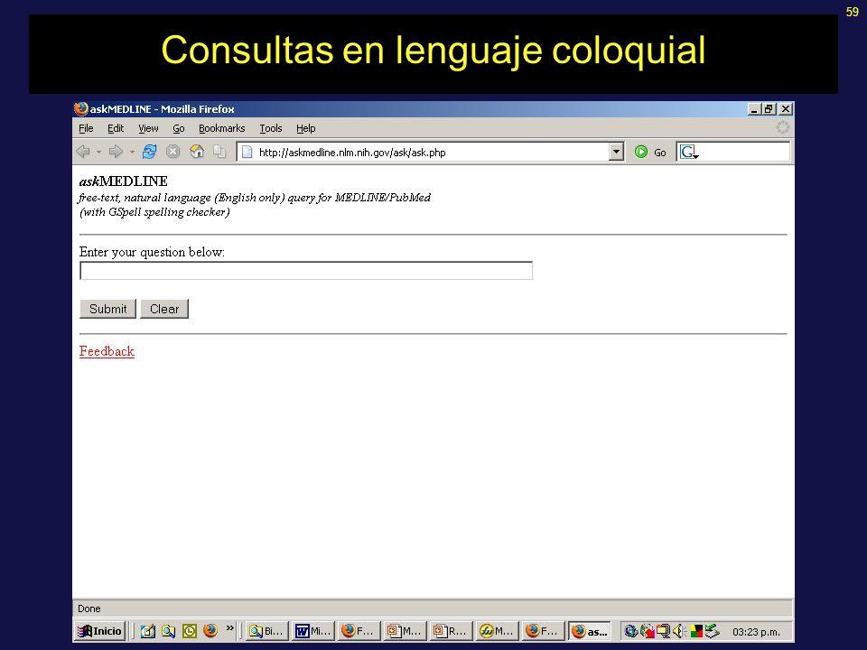 59 Consultas en lenguaje coloquial
