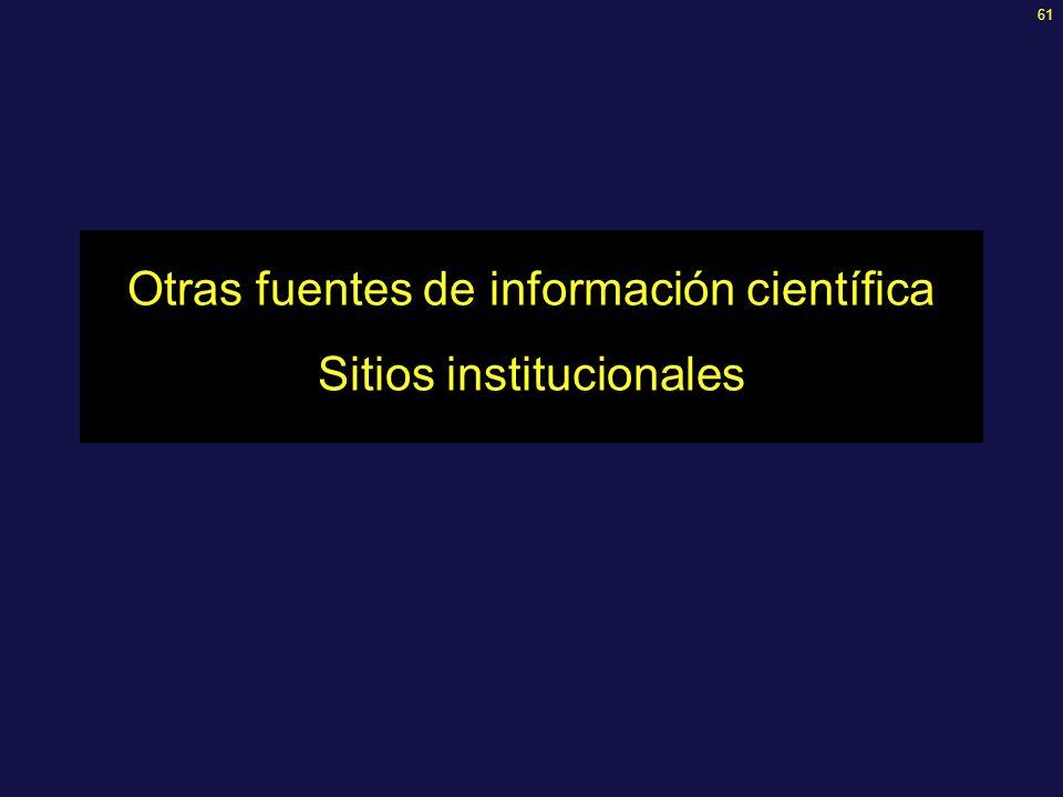 61 Otras fuentes de información científica Sitios institucionales