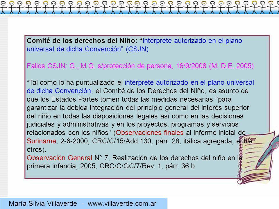 Muchas gracias María Silvia Villaverde - www.villaverde.com.ar Comité de los derechos del Niño: intérprete autorizado en el plano universal de dicha Convención (CSJN) Fallos CSJN: G., M.G.