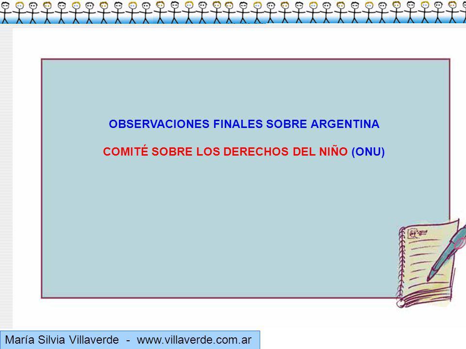 Muchas gracias María Silvia Villaverde - www.villaverde.com.ar OBSERVACIONES FINALES SOBRE ARGENTINA COMITÉ SOBRE LOS DERECHOS DEL NIÑO (ONU)