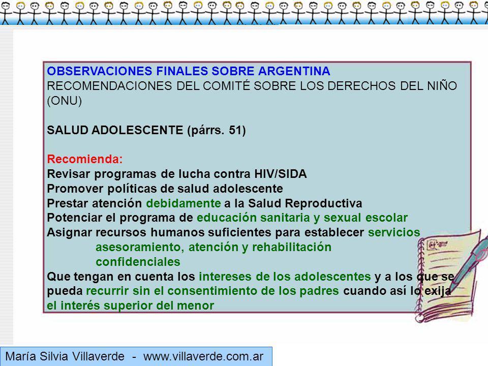 Muchas gracias María Silvia Villaverde - www.villaverde.com.ar OBSERVACIONES FINALES SOBRE ARGENTINA RECOMENDACIONES DEL COMITÉ SOBRE LOS DERECHOS DEL NIÑO (ONU) SALUD ADOLESCENTE (párrs.