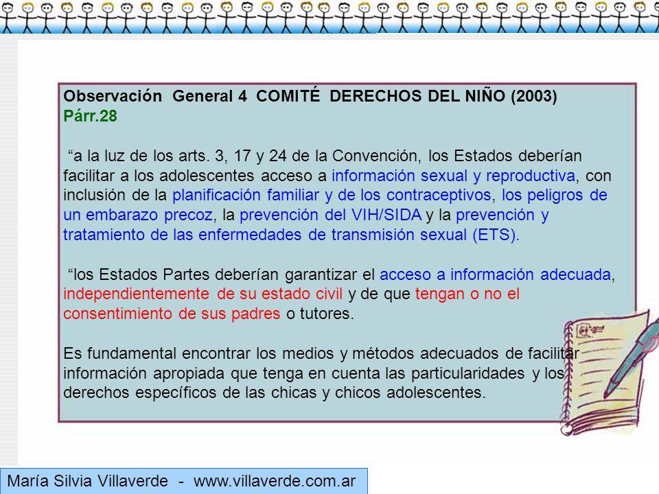 Muchas gracias María Silvia Villaverde - www.villaverde.com.ar Observación General 4 COMITÉ DERECHOS DEL NIÑO (2003) Párr.28 a la luz de los arts.