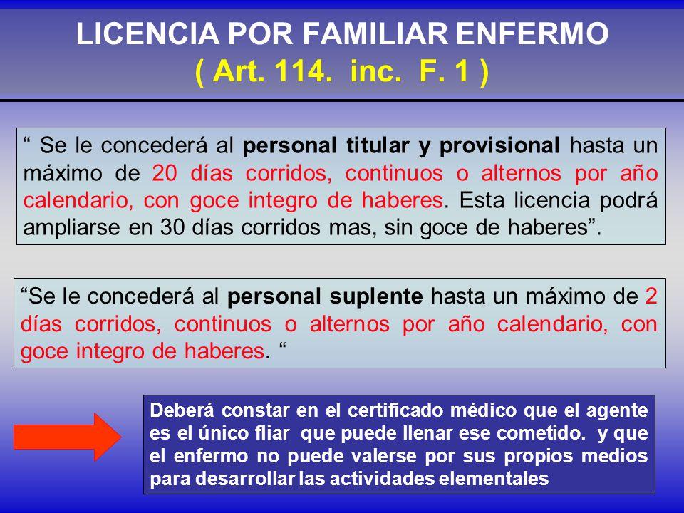 LICENCIA POR FAMILIAR ENFERMO ( Art.114. inc. F.