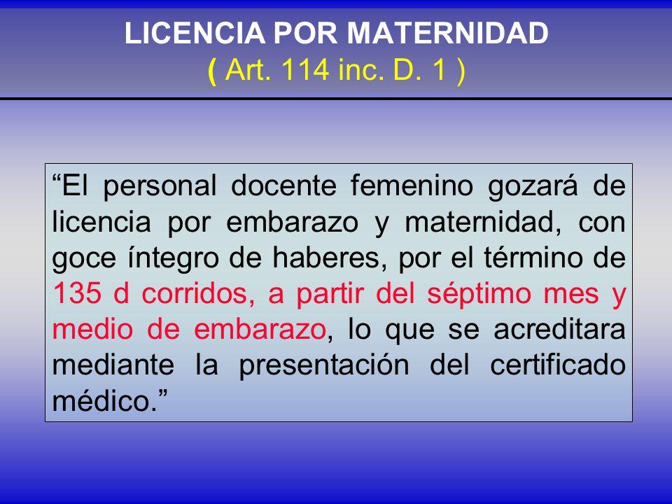 LICENCIA POR MATERNIDAD ( Art.114 inc. D.