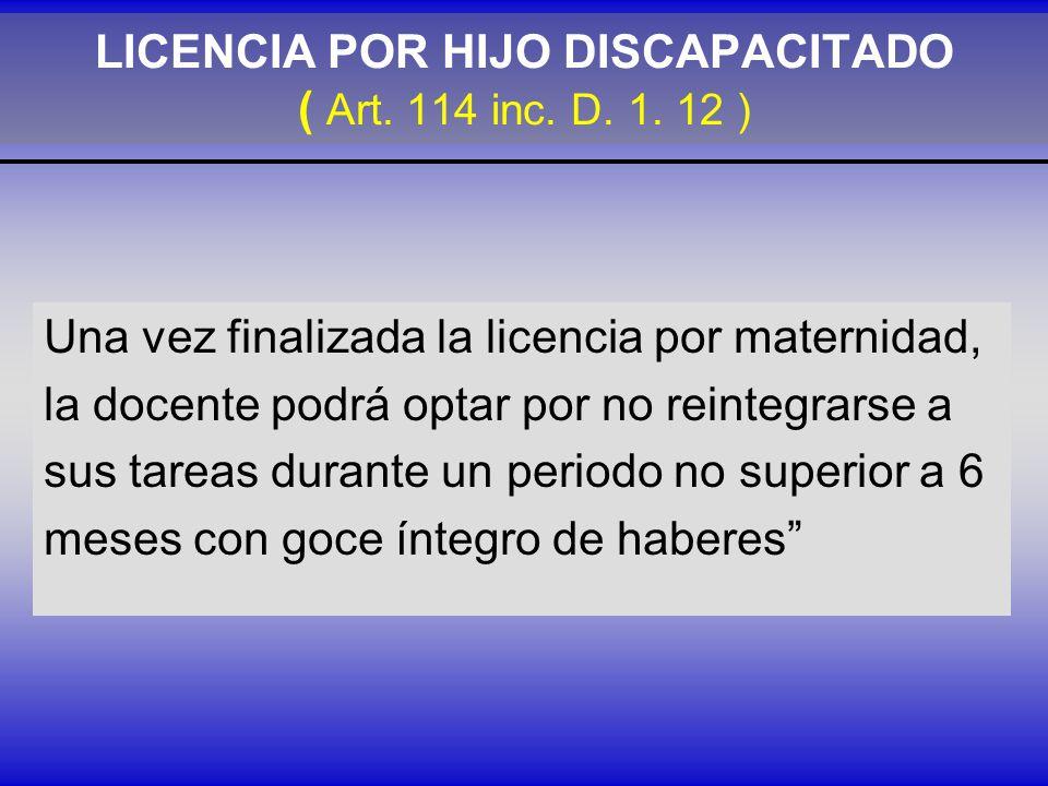 LICENCIA POR HIJO DISCAPACITADO ( Art.114 inc. D.