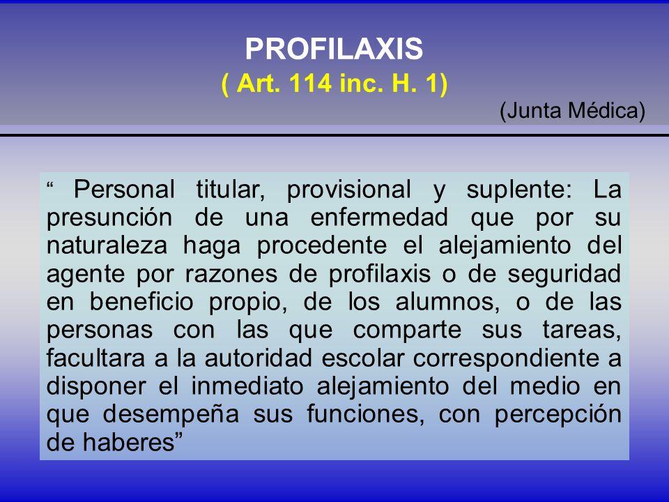 PROFILAXIS ( Art.114 inc. H.