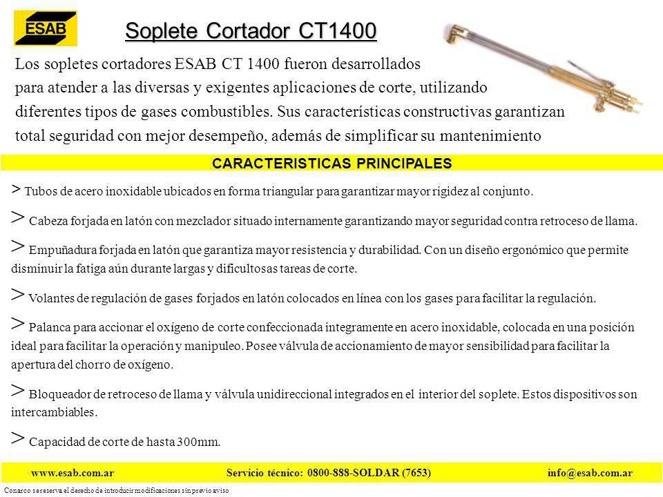CARACTERISTICAS PRINCIPALES Soplete Cortador CT1400 Los sopletes cortadores ESAB CT 1400 fueron desarrollados para atender a las diversas y exigentes