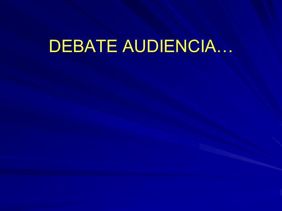 DEBATE AUDIENCIA…
