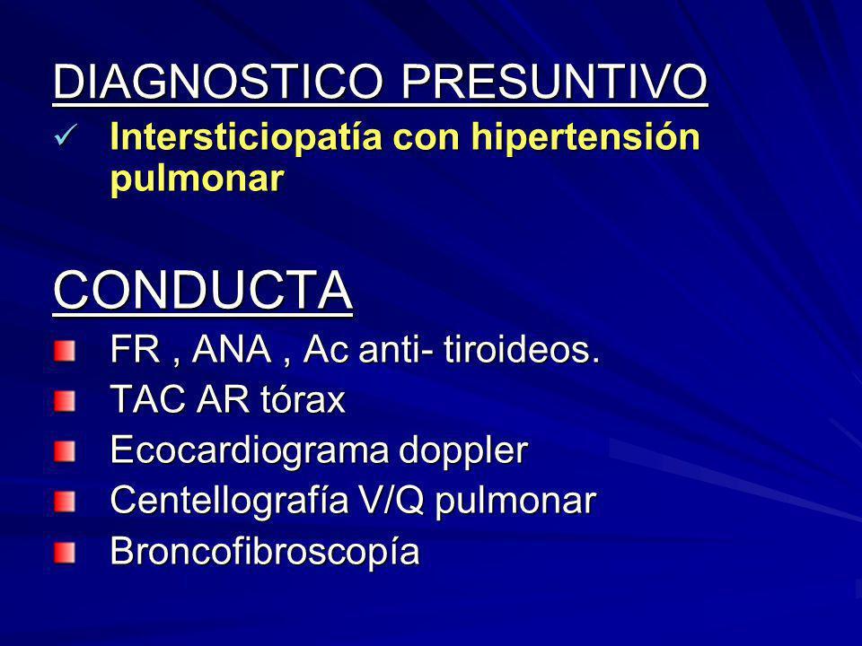 EVOLUCION FR (-), ANA (-), Ac anti- tiroideos (-) TACAR tórax 2001:engrosamiento peri–broncovascular bibasal.