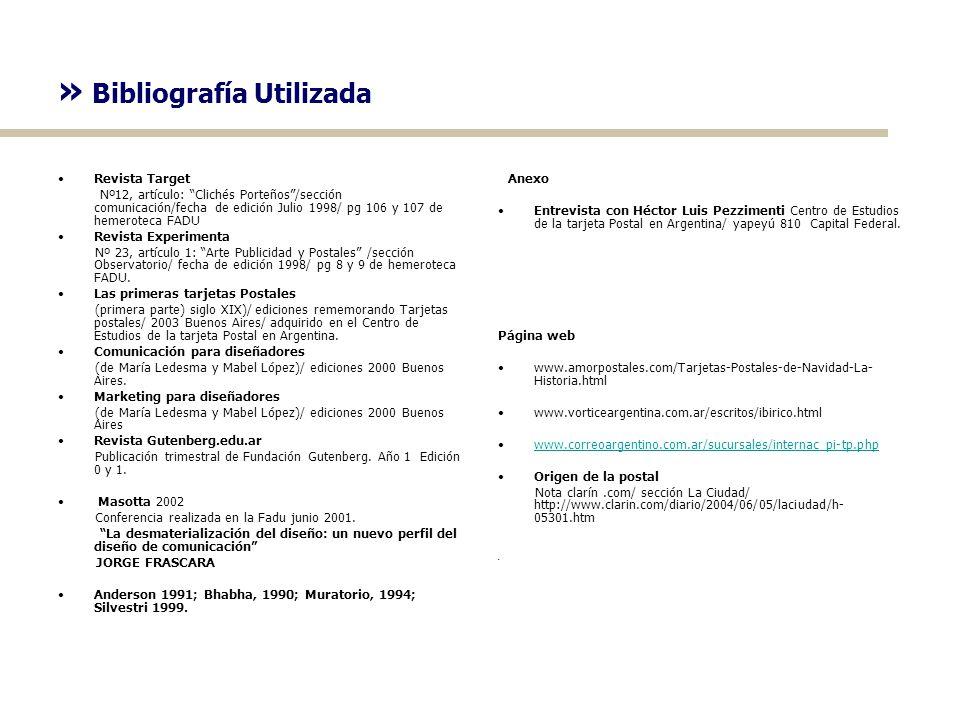 » Bibliografía Utilizada Revista Target Nº12, artículo: Clichés Porteños/sección comunicación/fecha de edición Julio 1998/ pg 106 y 107 de hemeroteca