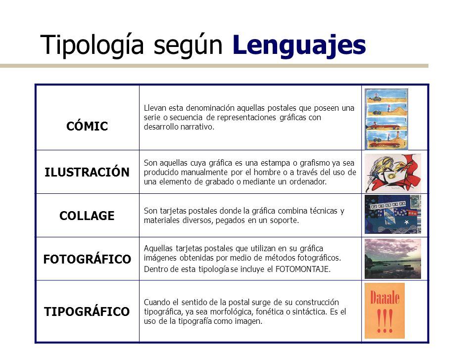 Tipología según Lenguajes CÓMIC Llevan esta denominación aquellas postales que poseen una serie o secuencia de representaciones gráficas con desarroll