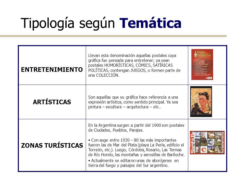 Tipología según Temática ENTRETENIMIENTO Llevan esta denominación aquellas postales cuya gráfica fue pensada para entretener; ya sean postales HUMORÍS