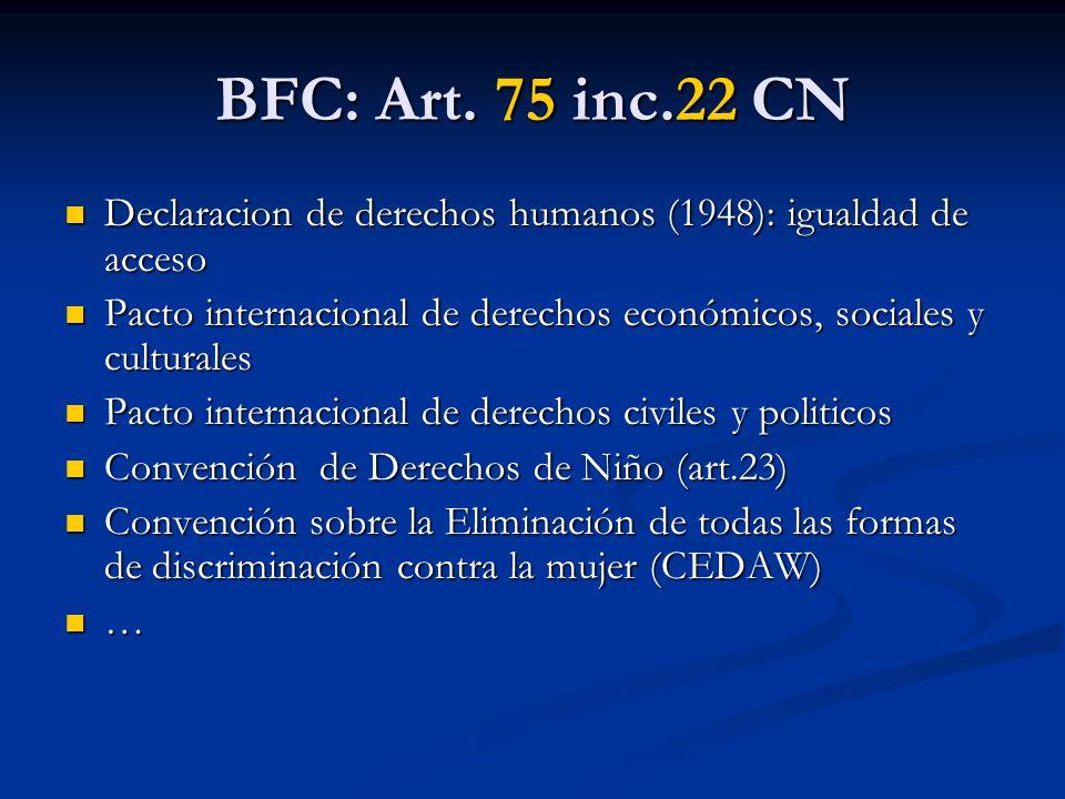 BFC: Art. 75 inc.22 CN Declaracion de derechos humanos (1948): igualdad de acceso Declaracion de derechos humanos (1948): igualdad de acceso Pacto int