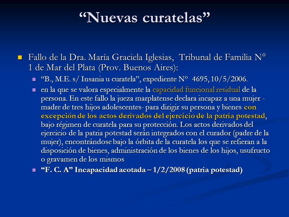 Nuevas curatelas Fallo de la Dra. María Graciela Iglesias, Tribunal de Familia N° 1 de Mar del Plata (Prov. Buenos Aires): Fallo de la Dra. María Grac