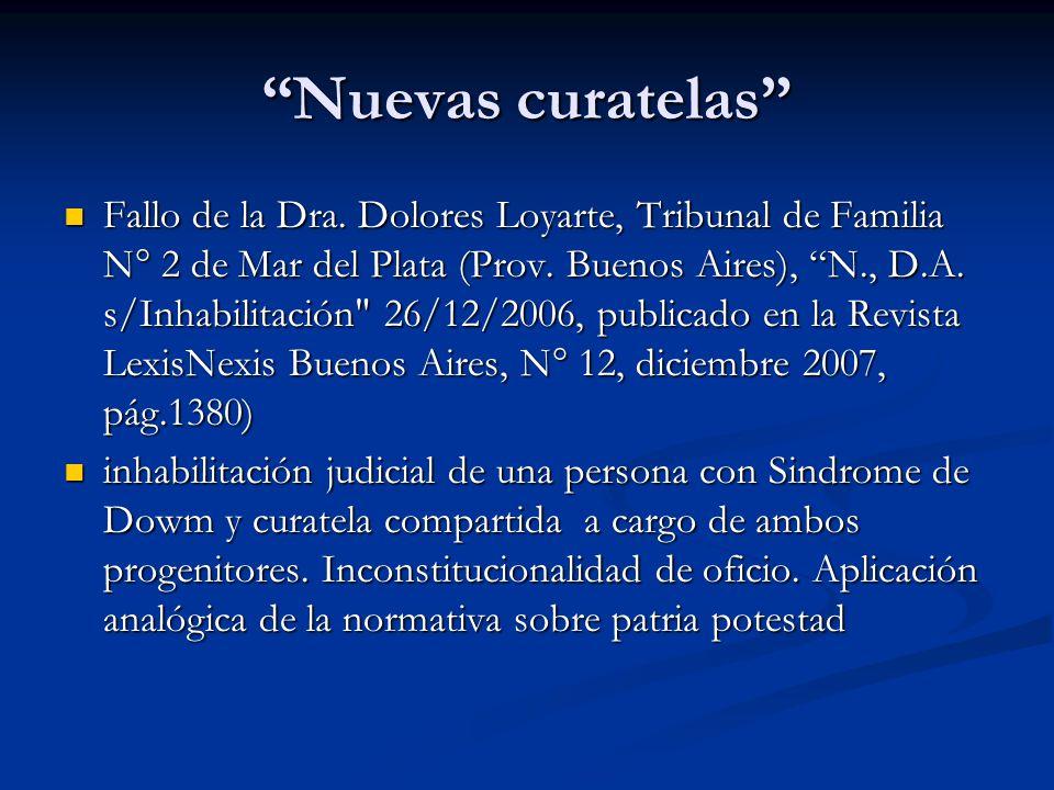 Nuevas curatelas Fallo de la Dra. Dolores Loyarte, Tribunal de Familia N° 2 de Mar del Plata (Prov. Buenos Aires), N., D.A. s/Inhabilitación