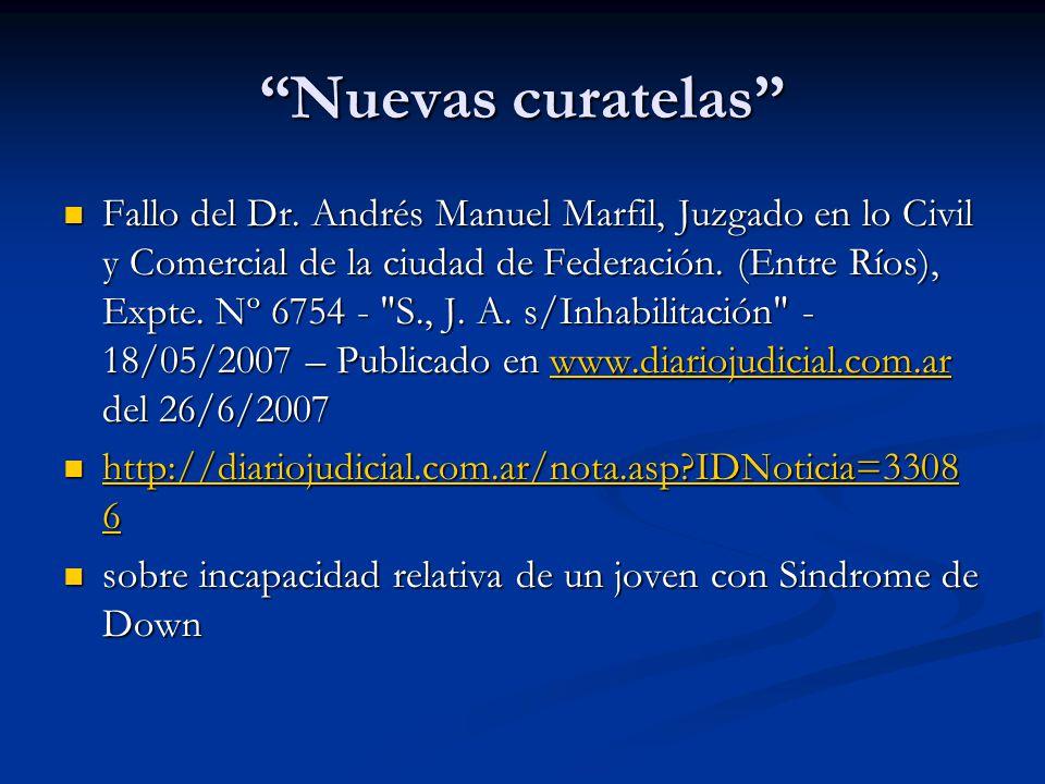 Nuevas curatelas Fallo del Dr. Andrés Manuel Marfil, Juzgado en lo Civil y Comercial de la ciudad de Federación. (Entre Ríos), Expte. Nº 6754 -
