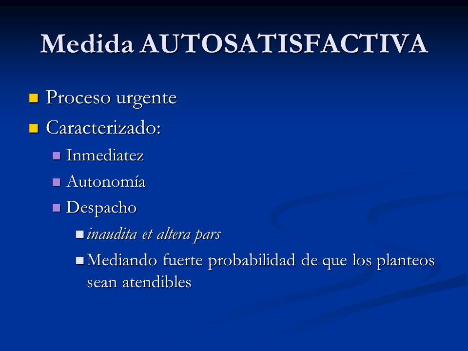 Medida AUTOSATISFACTIVA Proceso urgente Proceso urgente Caracterizado: Caracterizado: Inmediatez Inmediatez Autonomía Autonomía Despacho Despacho inau