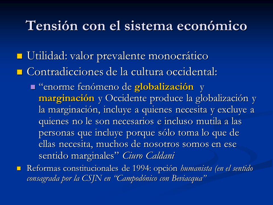 Tensión con el sistema económico Utilidad: valor prevalente monocrático Utilidad: valor prevalente monocrático Contradicciones de la cultura occidenta