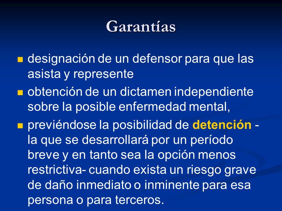 Garantías designación de un defensor para que las asista y represente obtención de un dictamen independiente sobre la posible enfermedad mental, previ