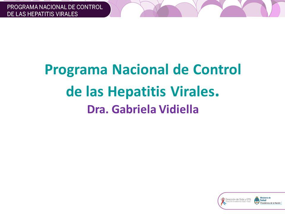 Programa Nacional de Control de las Hepatitis Virales. Dra. Gabriela Vidiella