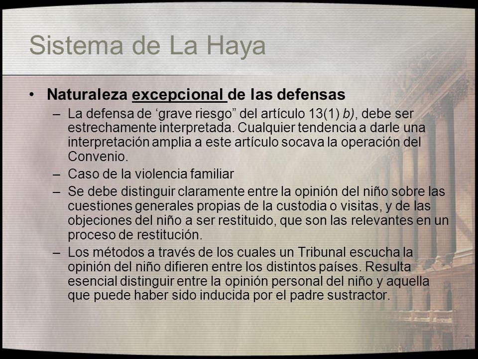 Sistema de La Haya Celeridad en los Procesos de La Haya, incluyendo las apelaciones La urgencia resulta esencial en casos de sustracción de niños, y que deben realizarse todos los esfuerzos para decidir el caso dentro de las 6 semanas.
