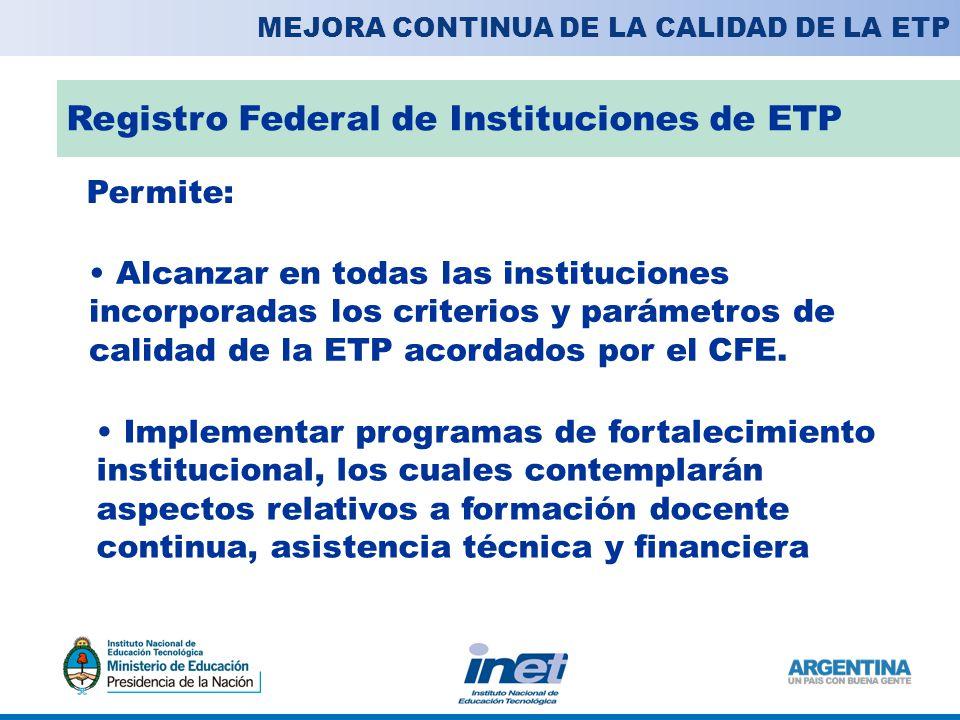 Alcanzar en todas las instituciones incorporadas los criterios y parámetros de calidad de la ETP acordados por el CFE.