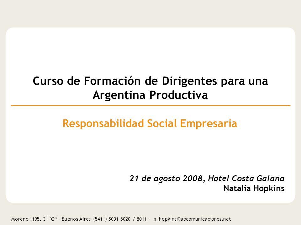 Moreno 1195, 3° C – Buenos Aires (5411) 5031-8020 / 8011 - n_hopkins@abcomunicaciones.net Sumario 1.Qué es Responsabilidad Social Empresaria.