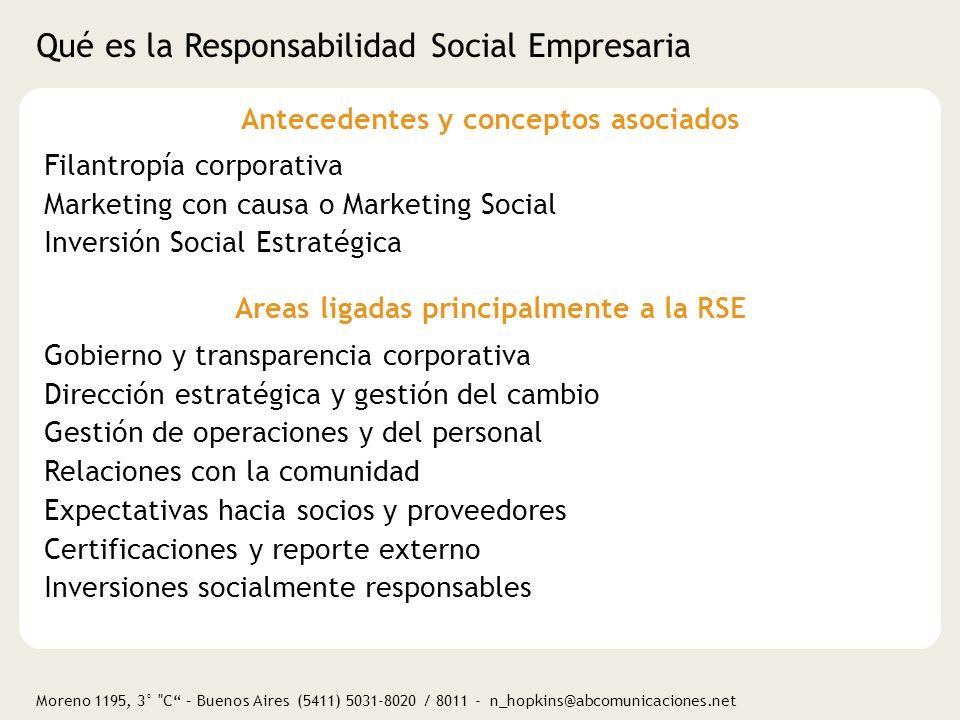 Moreno 1195, 3° C – Buenos Aires (5411) 5031-8020 / 8011 - n_hopkins@abcomunicaciones.net RSE y cultura corporativa Los principios de RSE se arraigan en la cultura corporativa: En la visión de la empresa, una meta futura que responde a la pregunta ¿qué organización queremos ser en el mediano plazo.