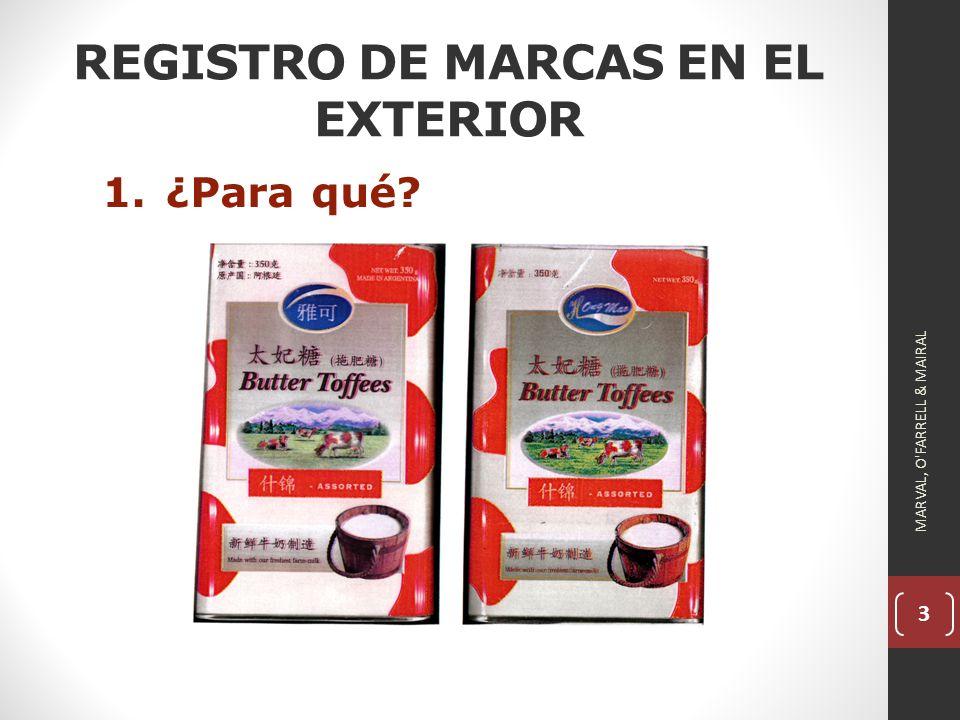 3 REGISTRO DE MARCAS EN EL EXTERIOR 1.¿Para qué? MARVAL, O FARRELL & MAIRAL