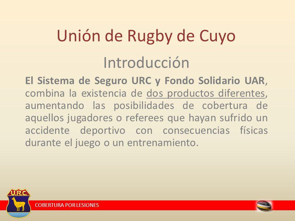 COBERTURA POR LESIONES Unión de Rugby de Cuyo Introducción En las siguientes filminas Ud.