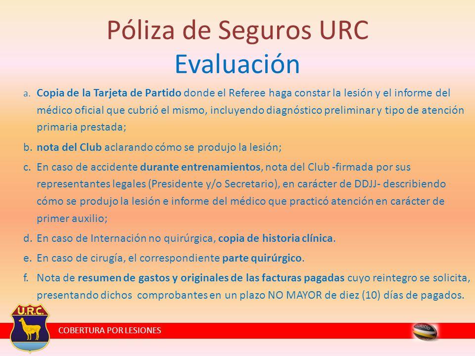 COBERTURA POR LESIONES Póliza de Seguros URC Evaluación a.