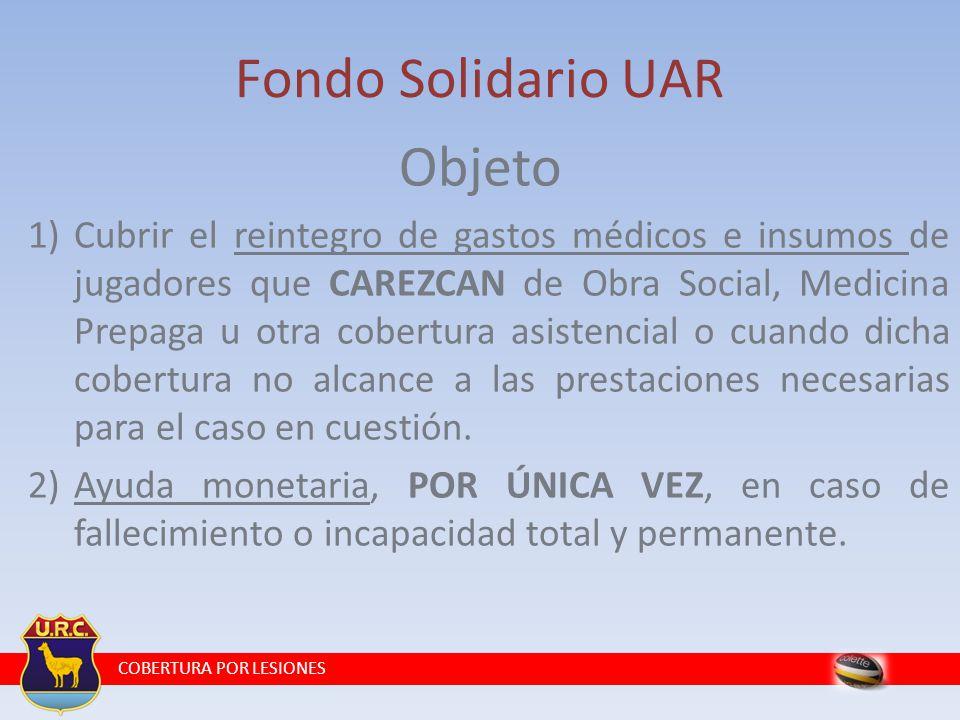 COBERTURA POR LESIONES Sistema de Seguro URC y Fondo Solidario UAR Preguntas Frecuentes - Pero entonces ¿no me cubren ambas el mismo accidente.