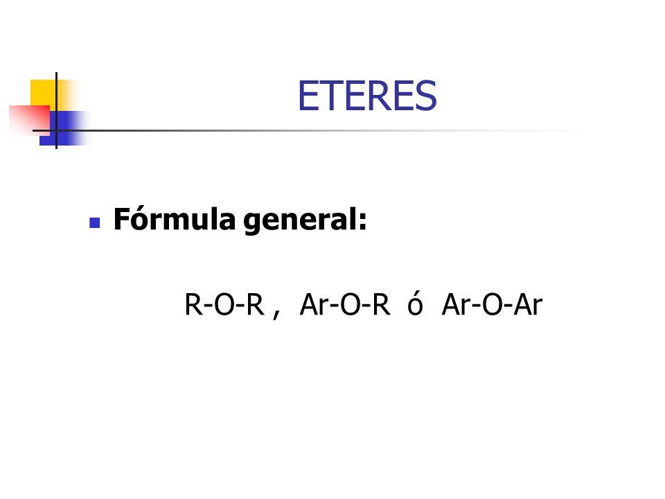 Fórmula general: R-O-R, Ar-O-R ó Ar-O-Ar