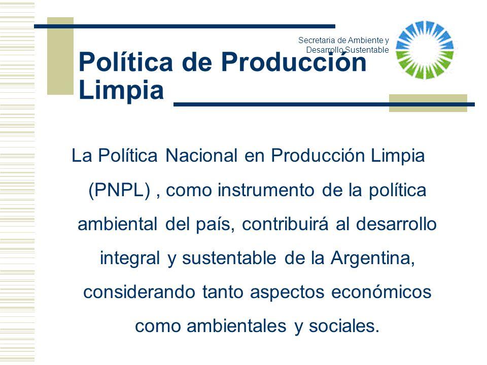 Política de Producción Limpia La Política Nacional en Producción Limpia (PNPL), como instrumento de la política ambiental del país, contribuirá al des