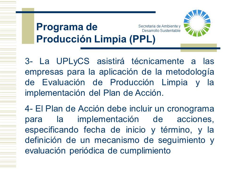 Secretaria de Ambiente y Desarrollo Sustentable 3- La UPLyCS asistirá técnicamente a las empresas para la aplicación de la metodología de Evaluación d