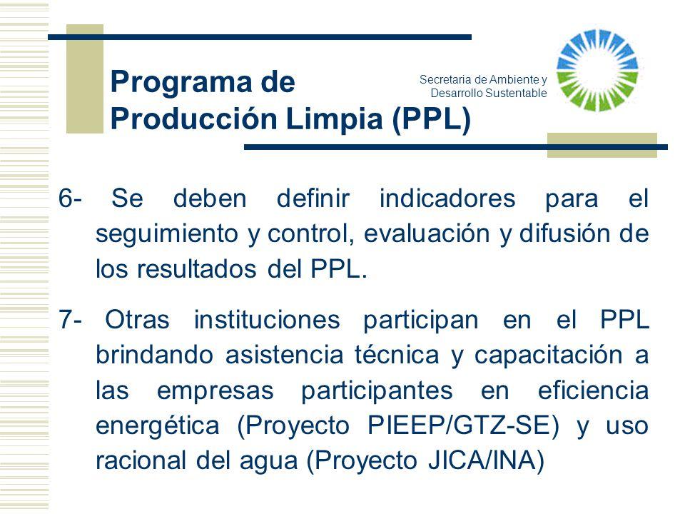 Secretaria de Ambiente y Desarrollo Sustentable 6- Se deben definir indicadores para el seguimiento y control, evaluación y difusión de los resultados