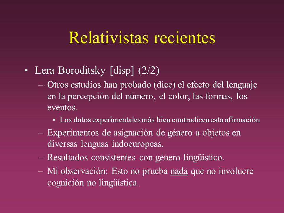 Relativistas recientes Lera Boroditsky [disp] (2/2) –Otros estudios han probado (dice) el efecto del lenguaje en la percepción del número, el color, las formas, los eventos.