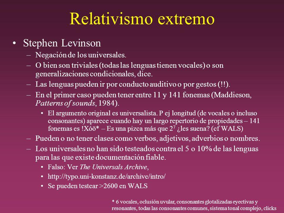 Relativismo extremo Stephen Levinson –Negación de los universales.