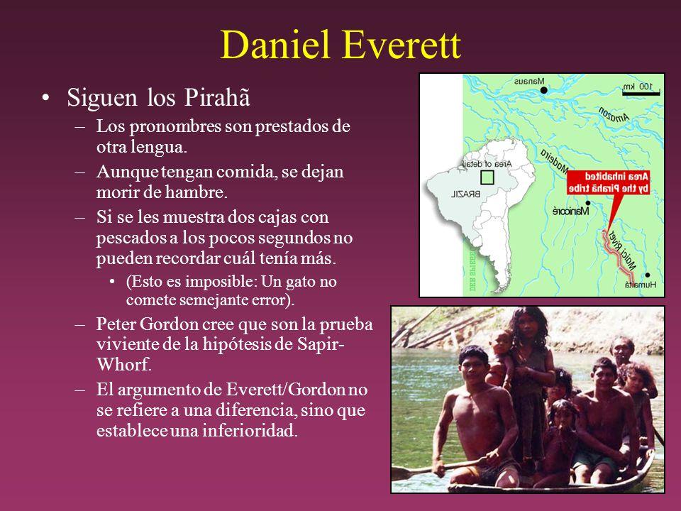 Daniel Everett Siguen los Pirahã –Los pronombres son prestados de otra lengua.