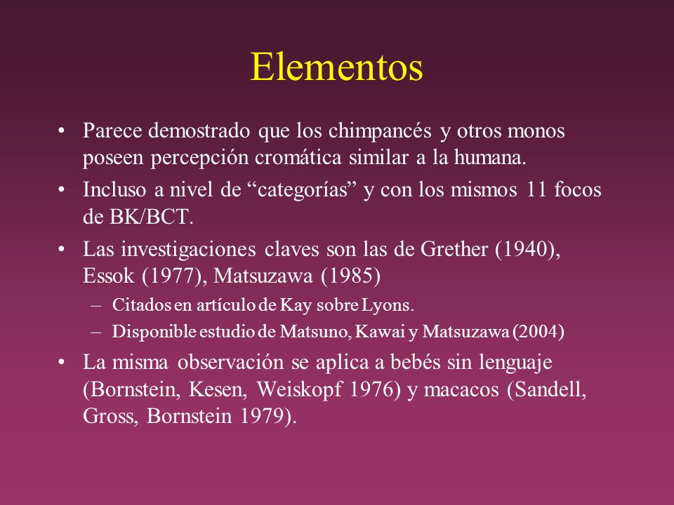 Elementos Parece demostrado que los chimpancés y otros monos poseen percepción cromática similar a la humana.