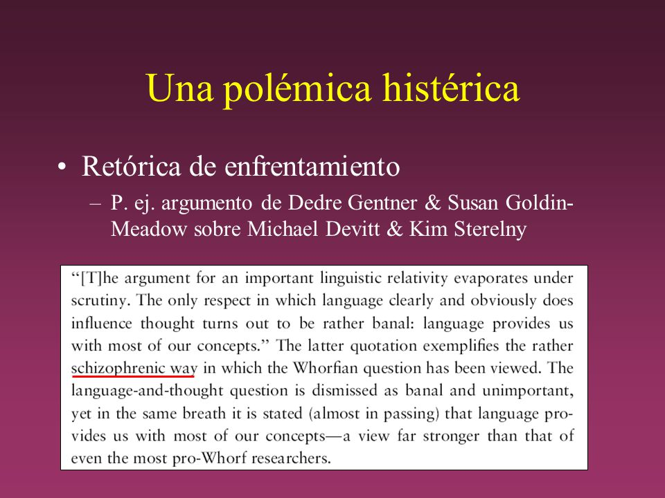 Una polémica histérica Retórica de enfrentamiento –P.
