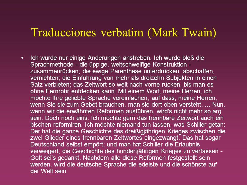 Traducciones verbatim (Mark Twain) Ich würde nur einige Änderungen anstreben.