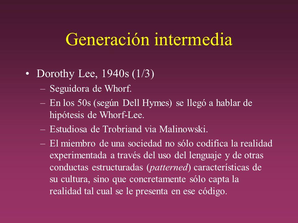 Generación intermedia Dorothy Lee, 1940s (1/3) –Seguidora de Whorf.