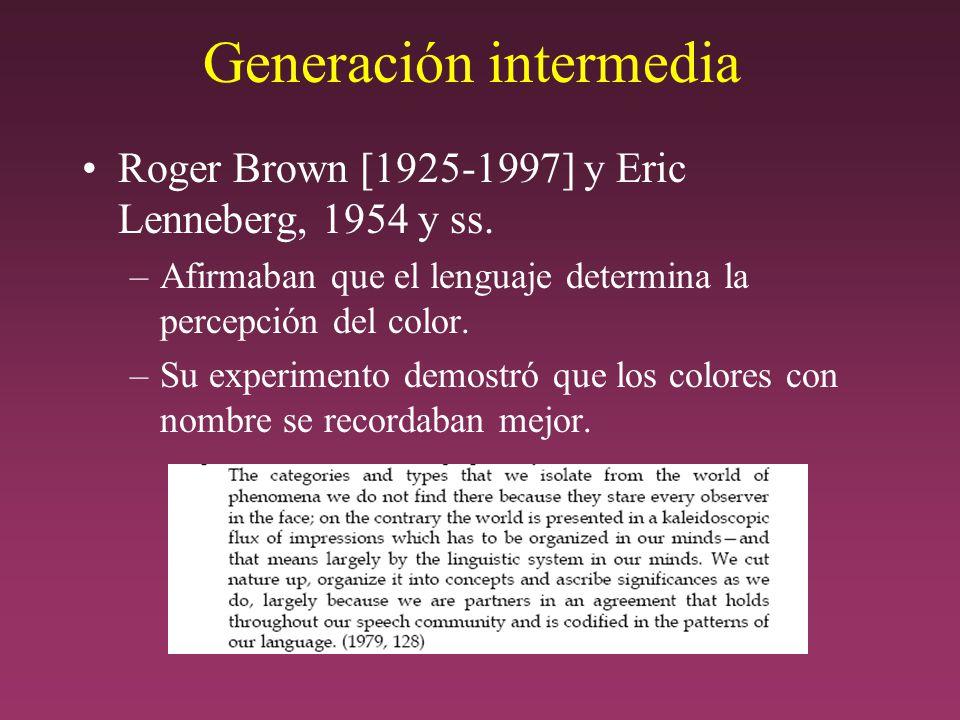 Generación intermedia Roger Brown [1925-1997] y Eric Lenneberg, 1954 y ss.