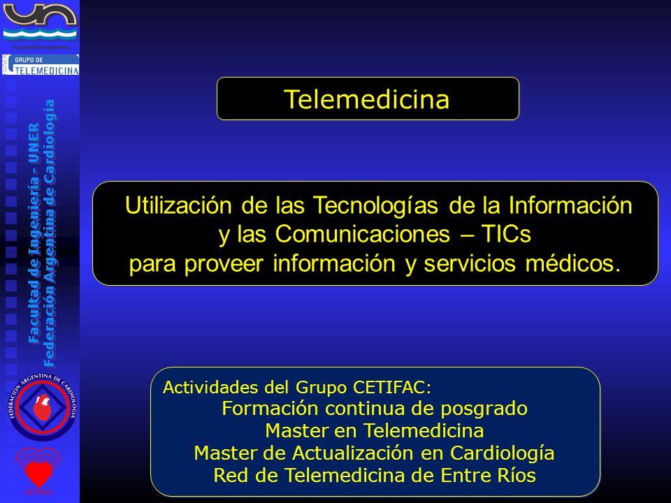 Facultad de Ingeniería - UNER Federación Argentina de Cardiología Utilización de las Tecnologías de la Información y las Comunicaciones – TICs para proveer información y servicios médicos.