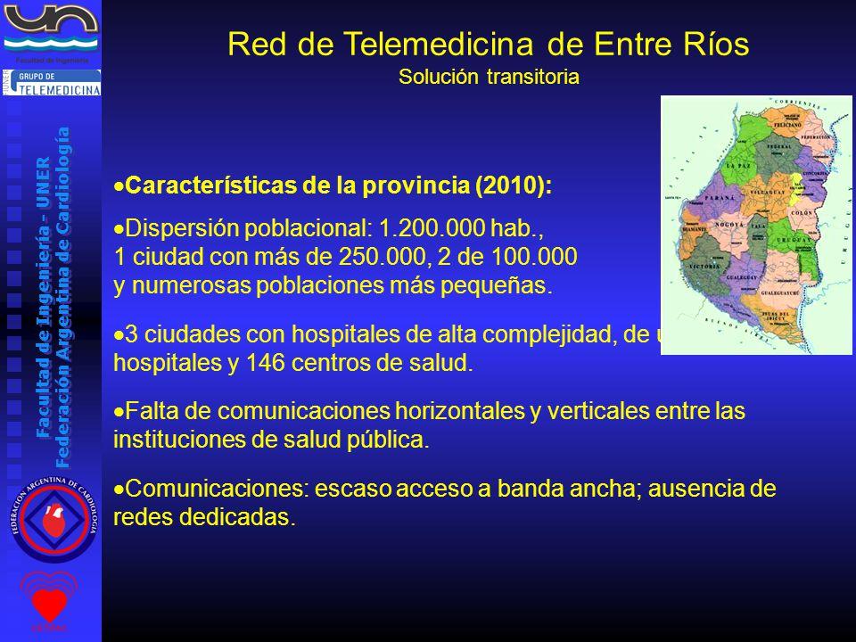 Facultad de Ingeniería - UNER Federación Argentina de Cardiología Características de la provincia (2010): Dispersión poblacional: 1.200.000 hab., 1 ciudad con más de 250.000, 2 de 100.000 y numerosas poblaciones más pequeñas.