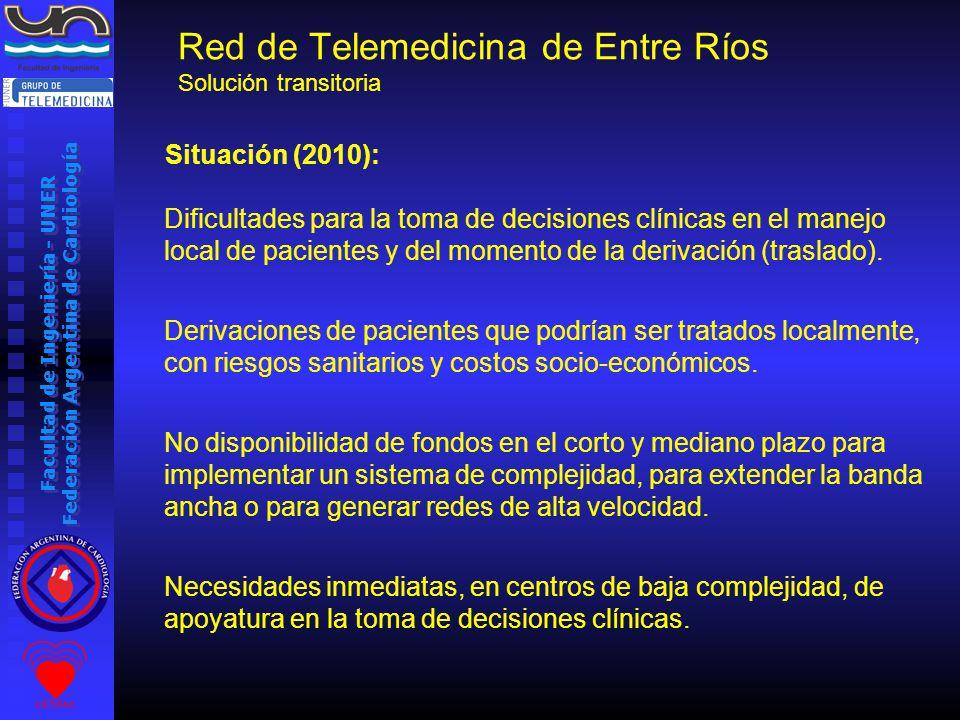 Facultad de Ingeniería - UNER Federación Argentina de Cardiología Situación (2010): Dificultades para la toma de decisiones clínicas en el manejo local de pacientes y del momento de la derivación (traslado).