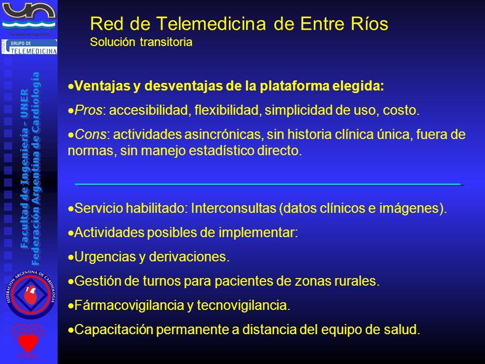 Facultad de Ingeniería - UNER Federación Argentina de Cardiología Ventajas y desventajas de la plataforma elegida: Pros: accesibilidad, flexibilidad, simplicidad de uso, costo.
