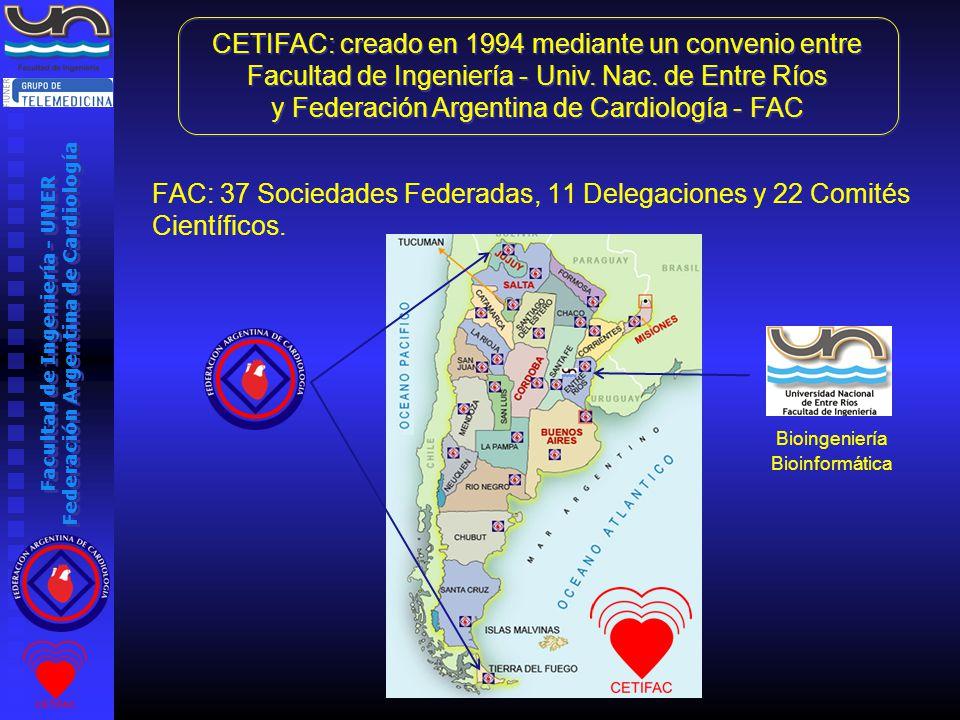 Facultad de Ingeniería - UNER Federación Argentina de Cardiología FAC: 37 Sociedades Federadas, 11 Delegaciones y 22 Comités Científicos.